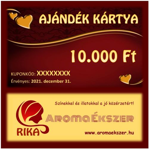 RIKA Kerámia és AromaÉkszer AJÁNDÉK KÁRTYA 10.000 Ft www.aromaekszer.hu