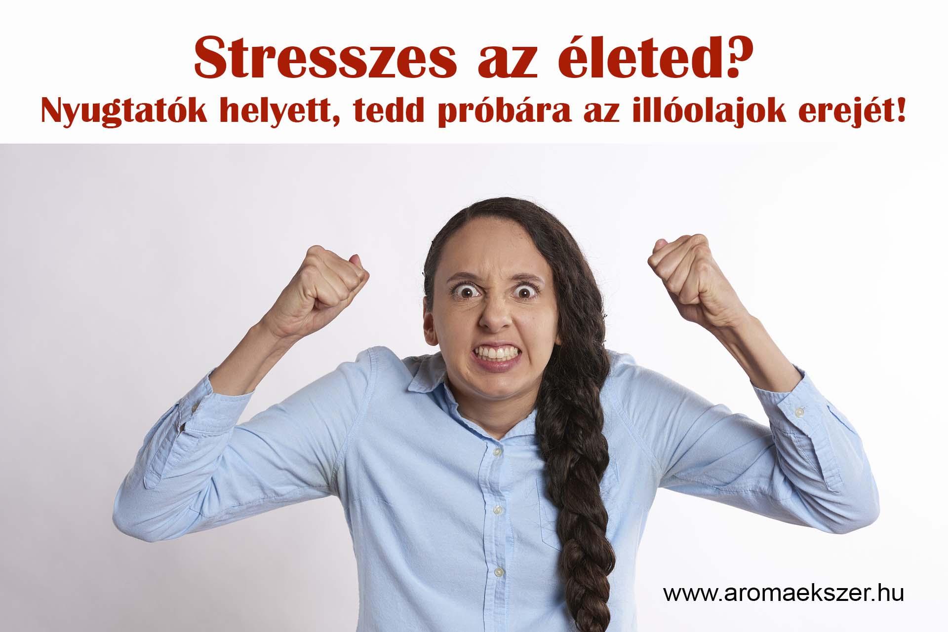 stresszes_az_eleted - aromaekszer.hu